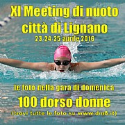 XI Meeting Lignano 2016 - 100 dorso donne