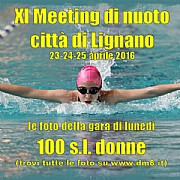 XI Meeting Lignano 2016 - 100 sl donne