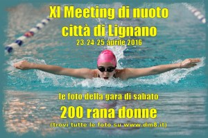 XI Meeting Lignano 2016 - 200 rana donne